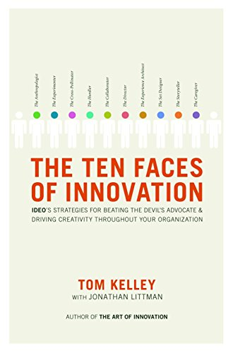 9780385512077: The Ten Faces of Innovation: Ideo's Strategies for Beating the Devil's Advocate & Driving Creativity Throughout Your Organization