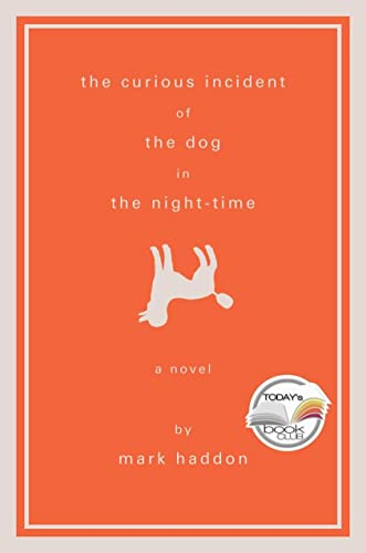 THE CURIOUS INCIDENT OF THE DOG IN THE NIGHT-TIME: Haddon, Mark