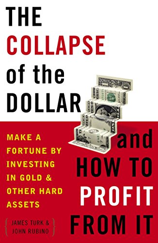 9780385512244: The Collapse of the Dollar and How to Profit from It: Make a Fortune by Investing in Gold and Other Hard Assets