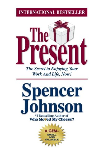 9780385512275: The Present: The Gift That Makes You Happy and Successful at Work and in Life