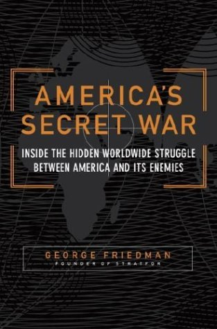 9780385512459: America's Secret War: Inside the Hidden Worldwide Struggle Between the United States and Its Enemies