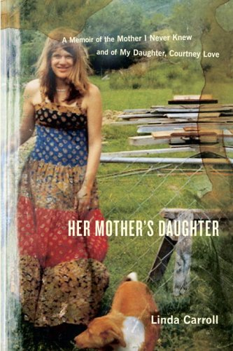 HER MOTHER'S DAUGHTER A Memoir of the Mother I Never Knew and of My Daughter, Courtney Love (Signed)