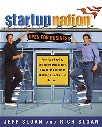9780385512480: Startup Nation: America's Leading Entrepreneurial Experts Reveal the Secrets to Building a Blockbuster Business