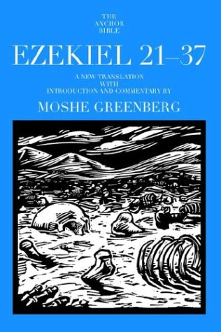Ezekiel 21-37: A New Translation: Moshe Greenberg