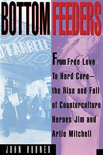9780385512992: Bottom Feeders: From Free Love to Hard Core