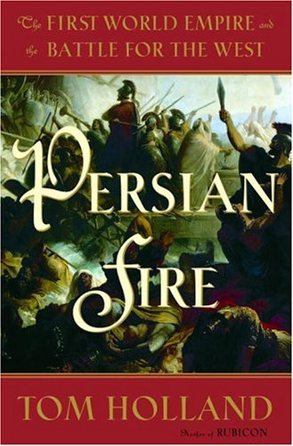 9780385513111: Persian Fire: The First World Empire and the Battle for the West
