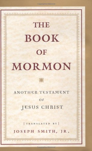 The Book of Mormon: Another Testament of: Joseph Smith Jr.