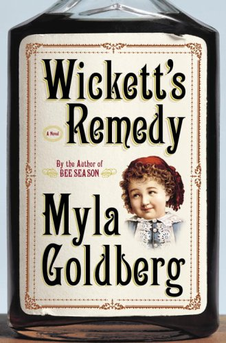 Wickett's Remedy * S I G N E D * - FIRST EDITION -: Goldberg, Myla