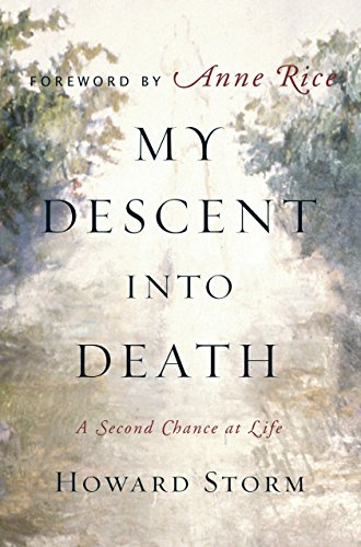 My Descent Into Death: A Second Chance at Life: Storm, Howard