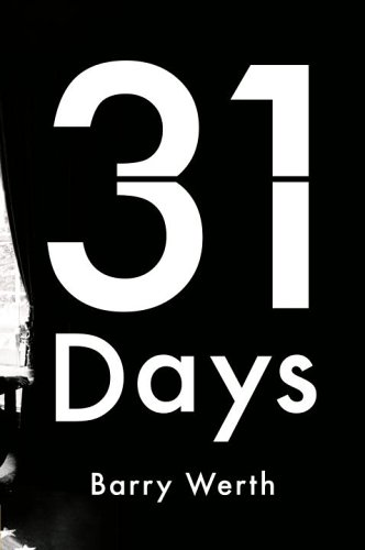 31 Days: The Crisis That Gave Us the Government We Have Today: Werth, Barry