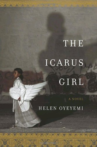 The Icarus Girl (First Edition): Oyeyemi, Helen