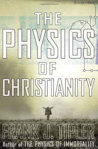 9780385514248: The Physics of Christianity