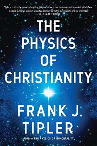 9780385514255: The Physics of Christianity