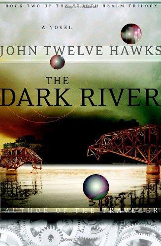 The Dark River STAMPED****SIGNED*****NUMBERED: John Twelve Hawks