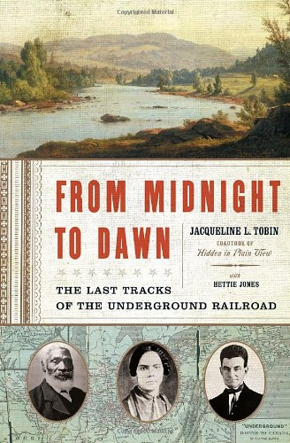 9780385514316: From Midnight to Dawn: The Last Tracks of the Underground Railroad