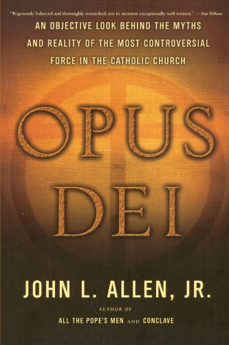 9780385514507: Opus Dei: An Objective Look Behind the Myths and Reality of the Most Controversial Force in the Catholic Church