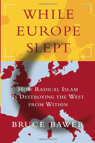 9780385514729: While Europe Slept: How Radical Islam is Destroying the West from Within