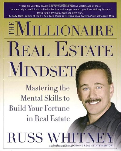 9780385514828: The Millionaire Real Estate Mindset: Mastering the Mental Skills to Build Your Fortune in Real Estate