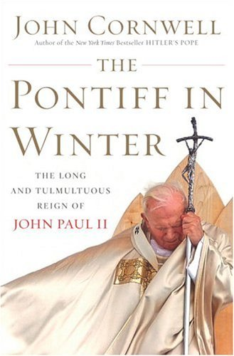 9780385514842: The Pontiff in Winter: Triumph and Conflict in the Reign of John Paul II