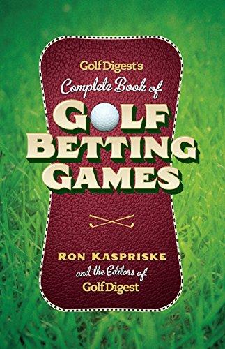 Golf Digest's Complete Book of Golf Betting: Ron Kaspriske, Golf