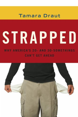 9780385515054: Strapped: Why America's 20- And 30-somethings Can't Get Ahead