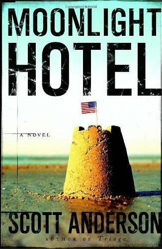 Moonlight Hotel; A Novel: Anderson, Scott