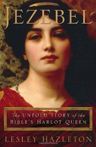 9780385516143: Jezebel: The Untold Story of the Bible's Harlot Queen