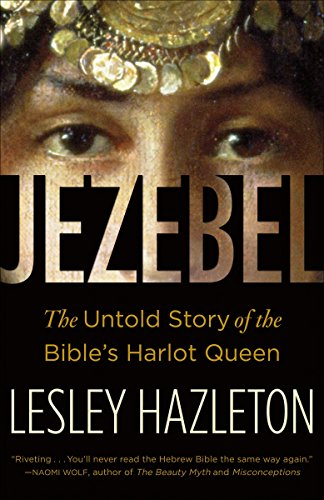 9780385516150: Jezebel: The Untold Story of the Bible's Harlot Queen