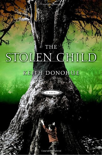 THE STOLEN CHILD: Donohue, Keith.