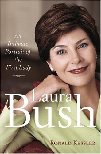 Laura Bush: An Intimate Portrait of the First Lady (0385516215) by Ronald Kessler