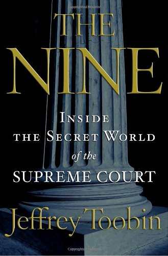 9780385516402: The Nine: Inside the Secret World of the Supreme Court