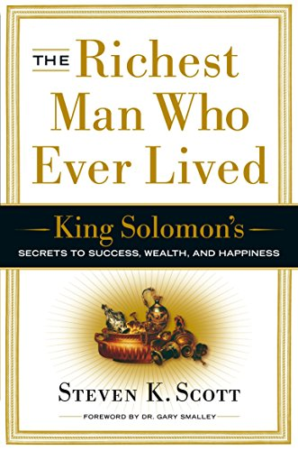 9780385516662: The Richest Man Who Ever Lived: King Solomon's Secrets to Success, Wealth, and Happiness