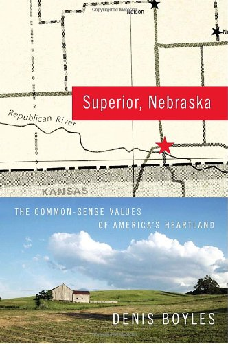 9780385516747: Superior, Nebraska: The Common Sense Values of America's Heartland