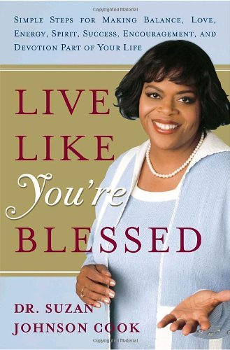 9780385517195: Live Like You're Blessed: Simple Steps for Making Balance, Love, Energy, Spirit, Success, Encouragement, and Devotion Part of Your Life