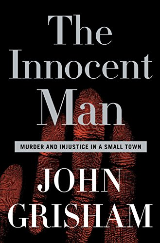 THE INNOCENT MAN; Murder and injustice in a small town