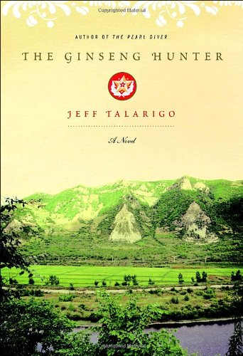 The Ginseng Hunter: A Novel: Talarigo, Jeff