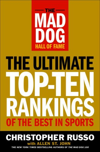 9780385517461: The Mad Dog Hall of Fame: The Ultimate Top-Ten Rankings of the Best in Sports