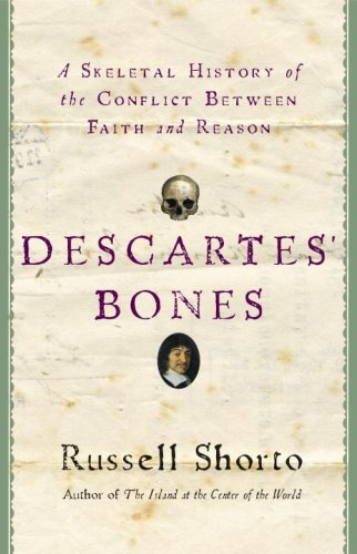 9780385517539: Descartes' Bones: A Skeletal History of the Conflict Between Faith and Reason