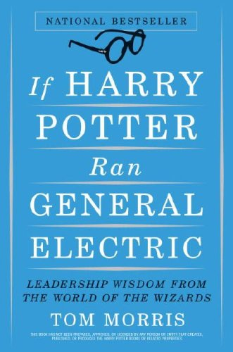 9780385517553: If Harry Potter Ran General Electric: Leadership Wisdom from the World of the Wizards