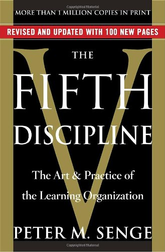 The Fifth Discipline: The Art & Practice of The Learning Organization: Senge, Peter M.