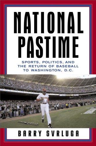 9780385517850: National Pastime: Sports, Politics, and the Return of Baseball to Washington, D.C.