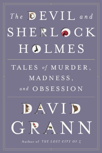 9780385517928: The Devil and Sherlock Holmes: Tales of Murder, Madness, and Obsession