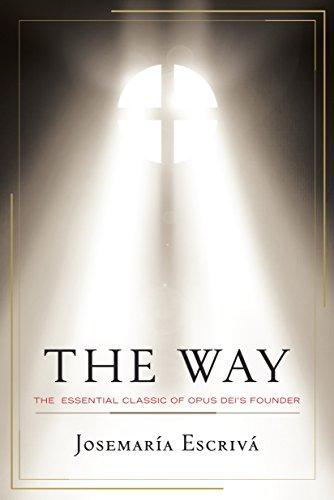The Way: The Essential Classic of Opus Dei's Founder: Escriva, Josemaria