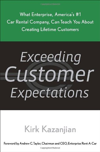 Exceeding Customer Expectations: What Enterprise, America's #1 Car Rental Company, Can Teach You ...