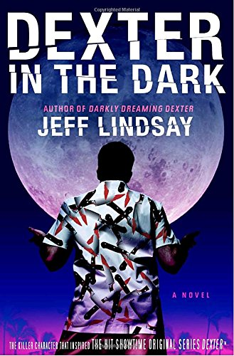 DEXTER IN THE DARK: Lindsay, Jeff.