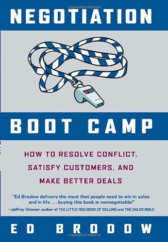 9780385518499: Negotiation Boot Camp: How to Resolve Conflict, Satisfy Customers, and Make Better Deals
