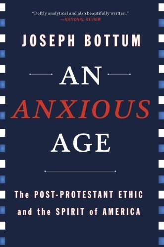9780385518819: An Anxious Age: The Post-Protestant Ethic and the Spirit of America