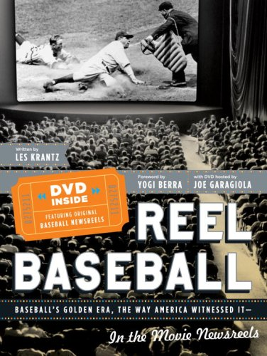 9780385518864: REEL BASEBALL Baseball's Golden Era, The Way America Witnessed It - In The Movie Newsreels