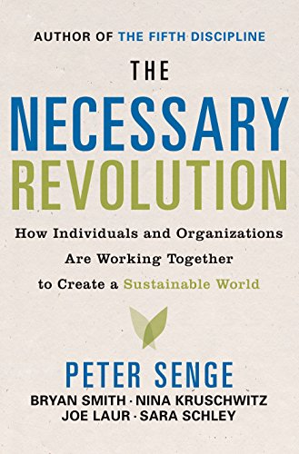 9780385519014: The Necessary Revolution: How individuals and organizations are working together to create a sustainable world.