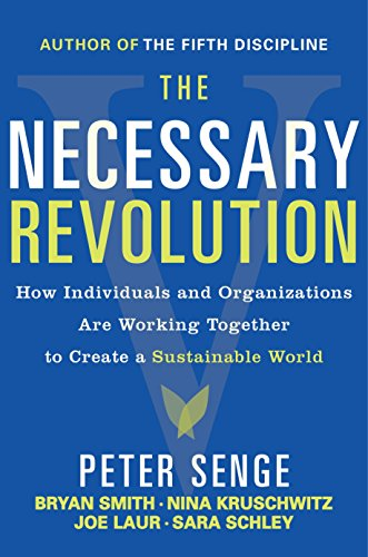 9780385519045: The Necessary Revolution: How Individuals and Organizations Are Working Together to Create a Sustainable World